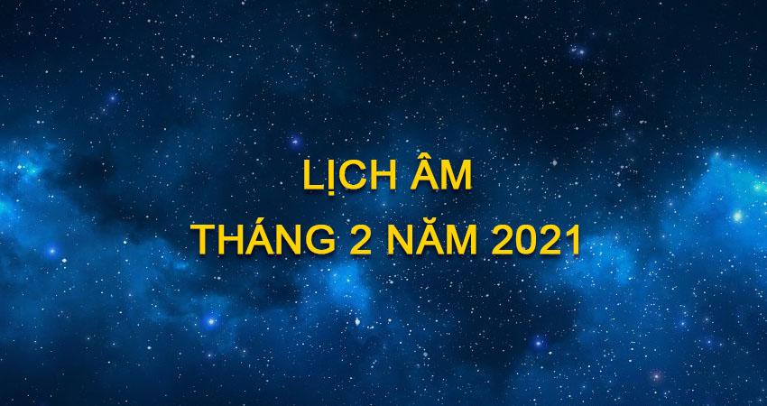 Lịch Âm Tháng 2 Năm 2021 | Lịch Âm Hôm Nay