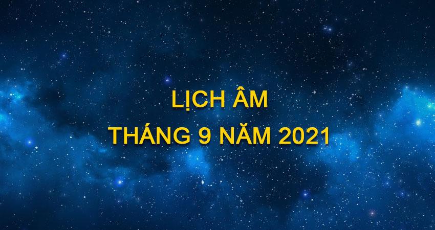 Lịch Âm Tháng 9 Năm 2021 | Lịch Âm Hôm Nay